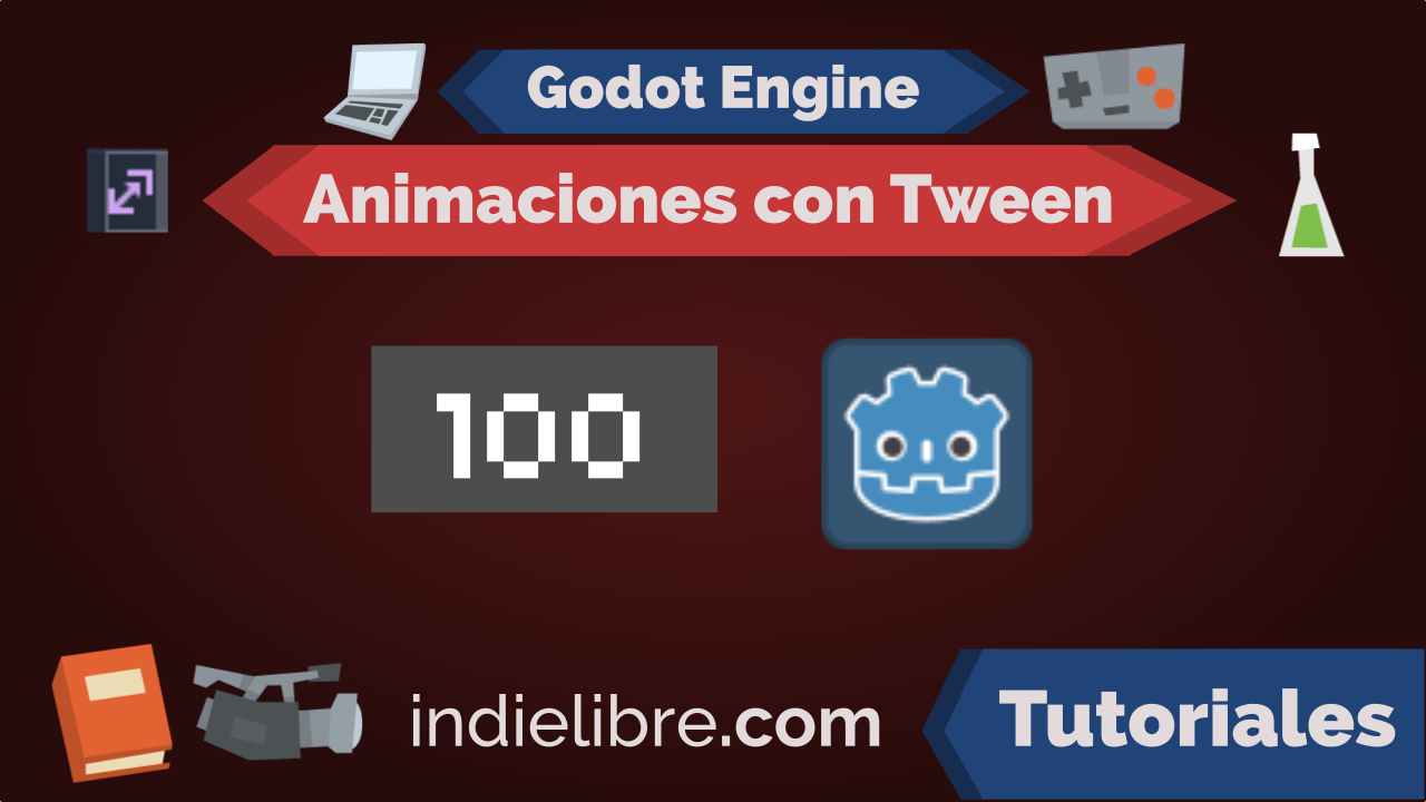 Animaciones con el nodo Tween – Godot Engine