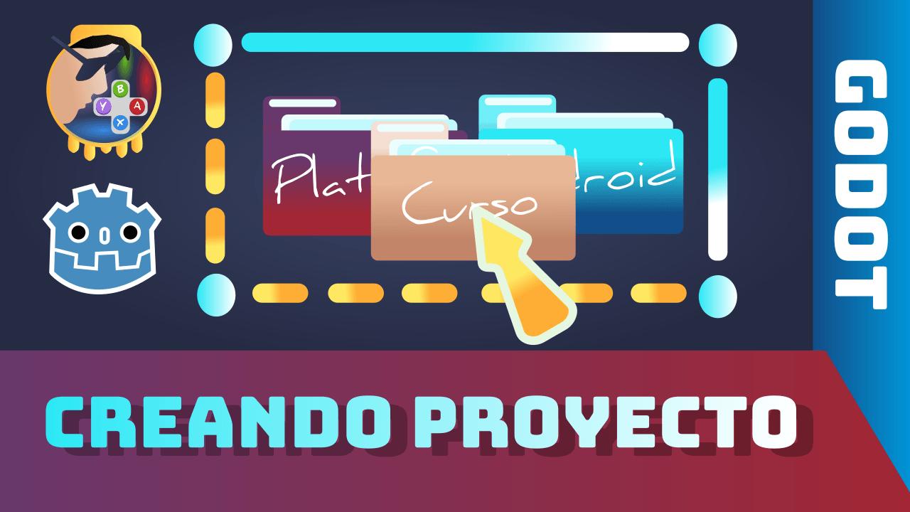 Crear nuevos proyectos en Godot 🤖 📂