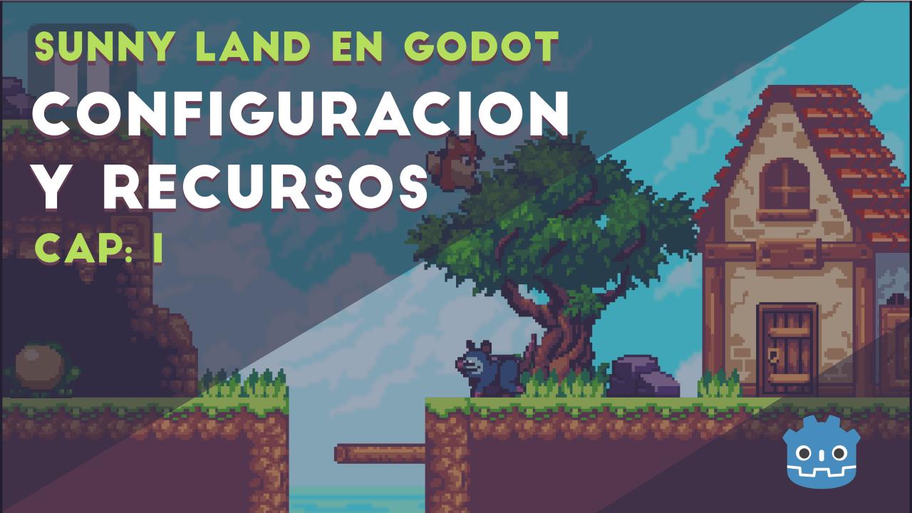 Creación de Proyecto e información sobre los recursos – Sunny Land con Godot – Cap I