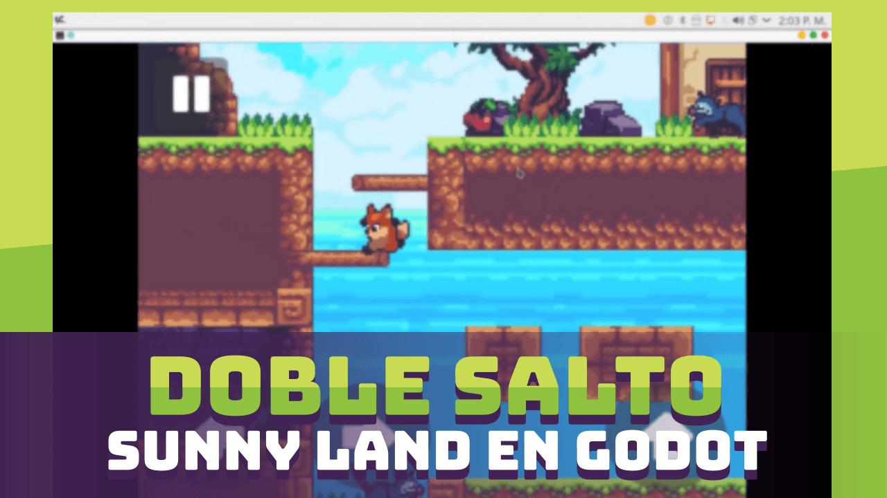Doble Salto en Juegos de Plataformas – Sunny Land en Godot