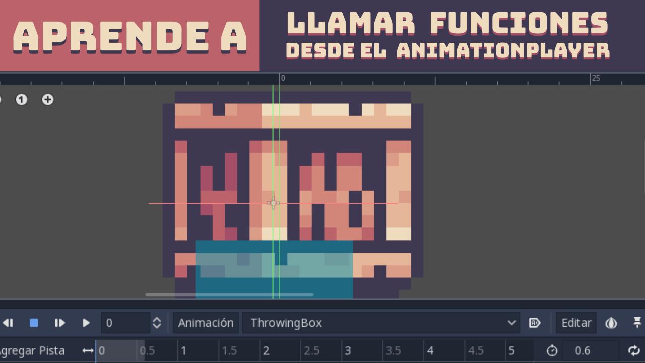 Cómo llamar funciones desde el AnimationPlayer en Godot